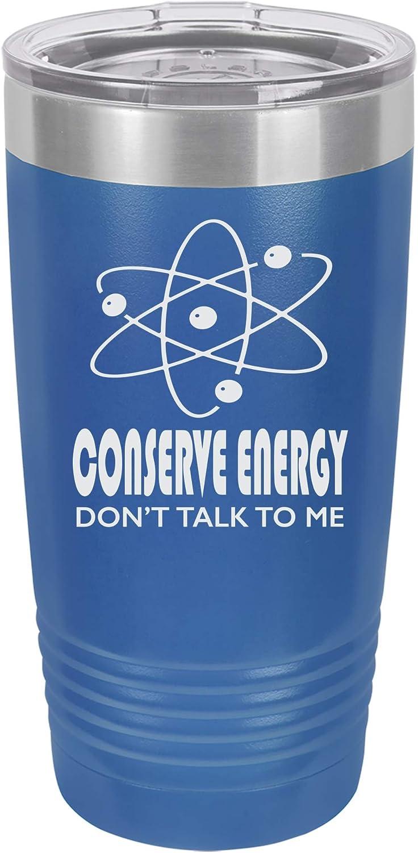 「Conserve Energy, Don't Talk to Me」おもしろ科学粒子デザインステンレススチール断熱トラベルタンブラー 20オンス ブルー