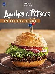 Coleção Vegetarianos. Lanches e Petiscos - Volume 2: 120 Receitas Veganas