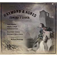 Raymond and Agnes, Edward Loder, Richard Bonynge