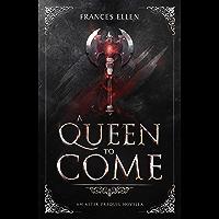 A Queen To Come (An Aster Prequel Novella Book 1) (English Edition)