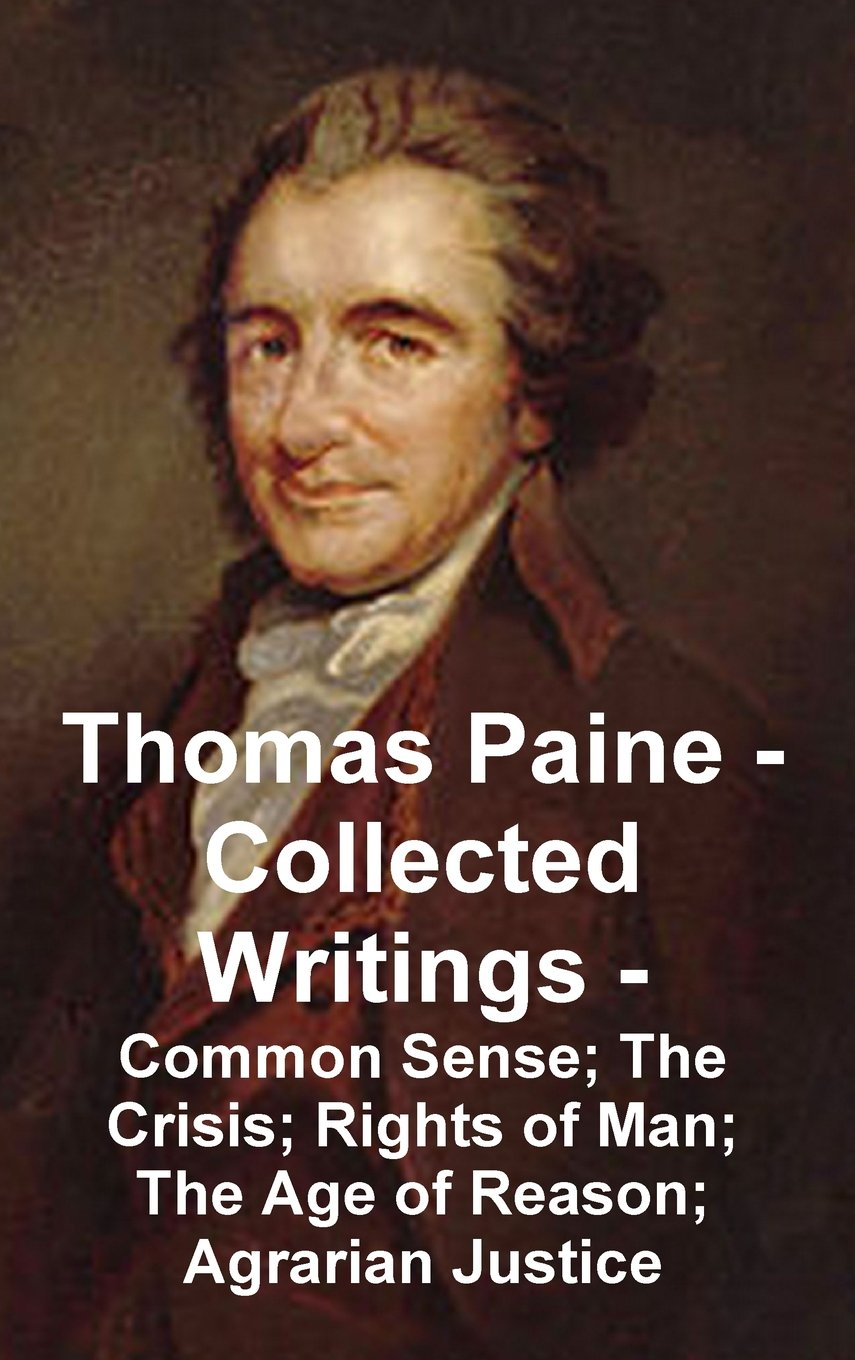 Read Online Thomas Paine -- Collected Writings Common Sense; The Crisis; Rights of Man; The Age of Reason; Agrarian Justice pdf