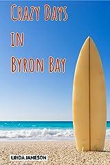 Crazy Days in Byron Bay Kindle Edition