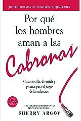 Por Qué Los Hombres Aman a Las Cabronas: Nueva Edicion- Guia Sencilla, Divertida y Picante Para el Juego de la Seducción /  Why Men Love Bitches - Spanish Edition Kindle Edition