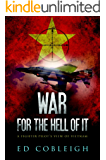 War For the Hell of It: A Fighter Pilot's View of Vietnam