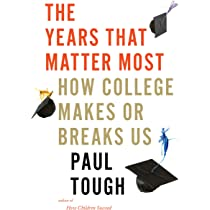 The Years That Matter Most: How College Makes or Breaks Us