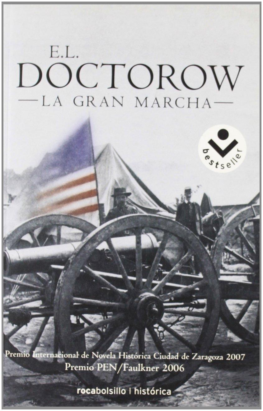 La gran marcha (Bestseller (roca)): Amazon.es: E.L. Doctorow, Isabel  Ferrer, Carlos Milla: Libros