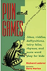 Pun and Games: Jokes, Riddles, Daffynitions, Tairy Fales, Rhymes, and More Word Play for Kids Kindle Edition