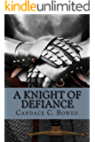 A Knight of Defiance (Knight Series Book 4)