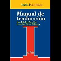 Manual de traducción inglés-castellano (Teoria Practica Traduccion) (Spanish Edition)