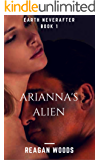 Arianna's Alien: Scifi alien romance (Earth Neverafter Book 1)
