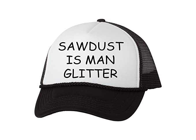 5318a3c13c8 Funny Trucker Hat Sawdust Is Man Glitter Baseball Cap Retro Vintage Joke  Dad Grandpa (Black