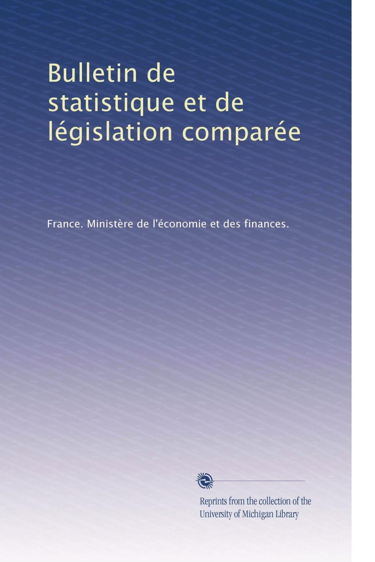 Download Bulletin de statistique et de législation comparée (Volume 31) (French Edition) ebook