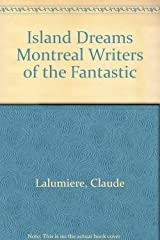 Island Dreams Montreal Writers of the Fantastic