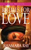 Rituals for Love (Zane Presents)