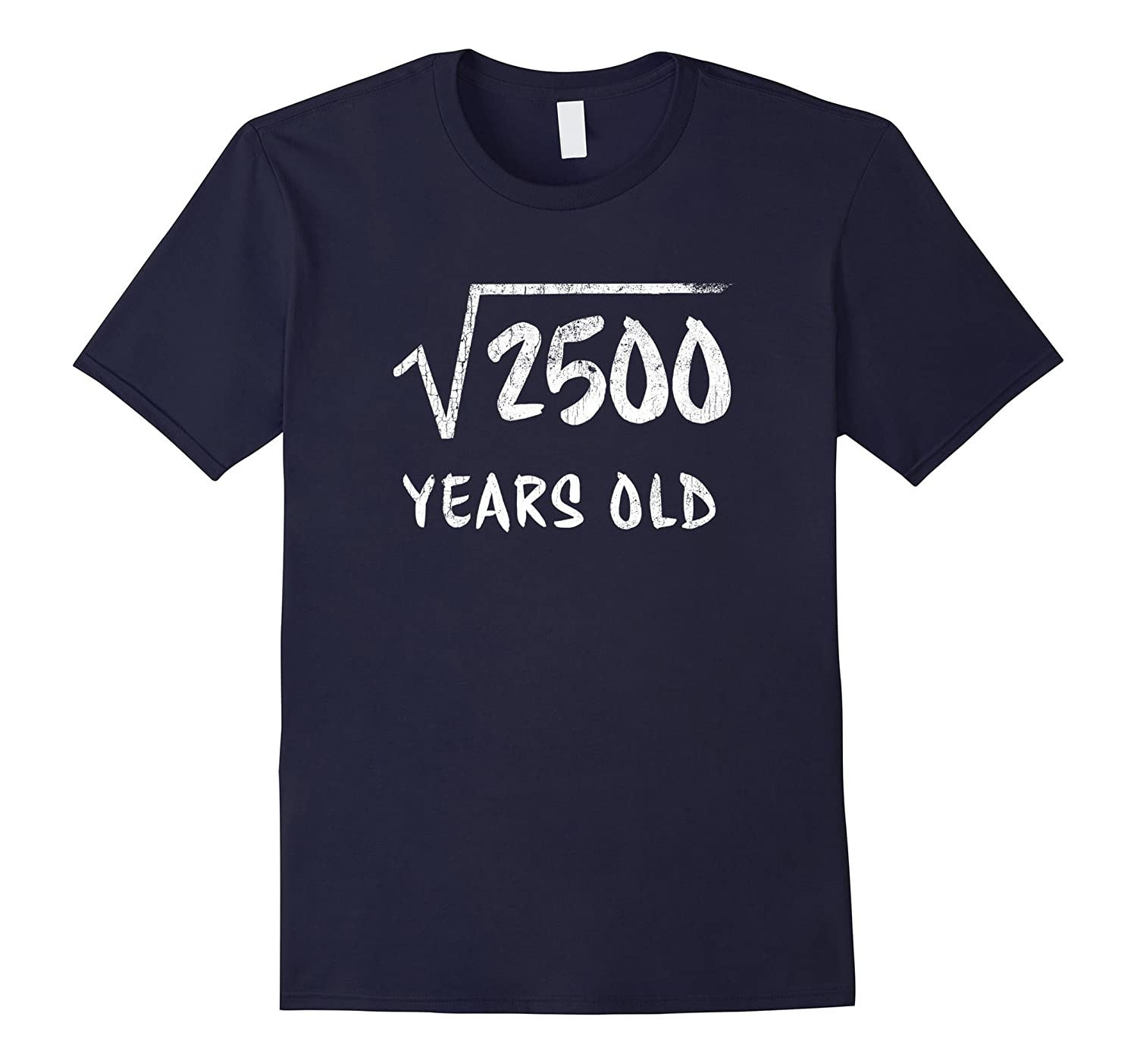 50th Birthday T-Shirt Square Root of 2500 50 years old Humor-TH