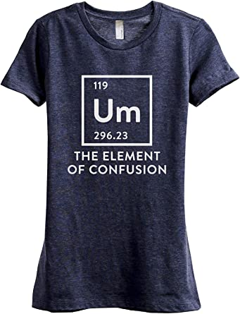 Um Element of Confusion Women's Fashion Relaxed T-Shirt Tee