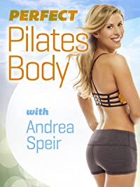 Perfect Pilates Body with Andrea Speir