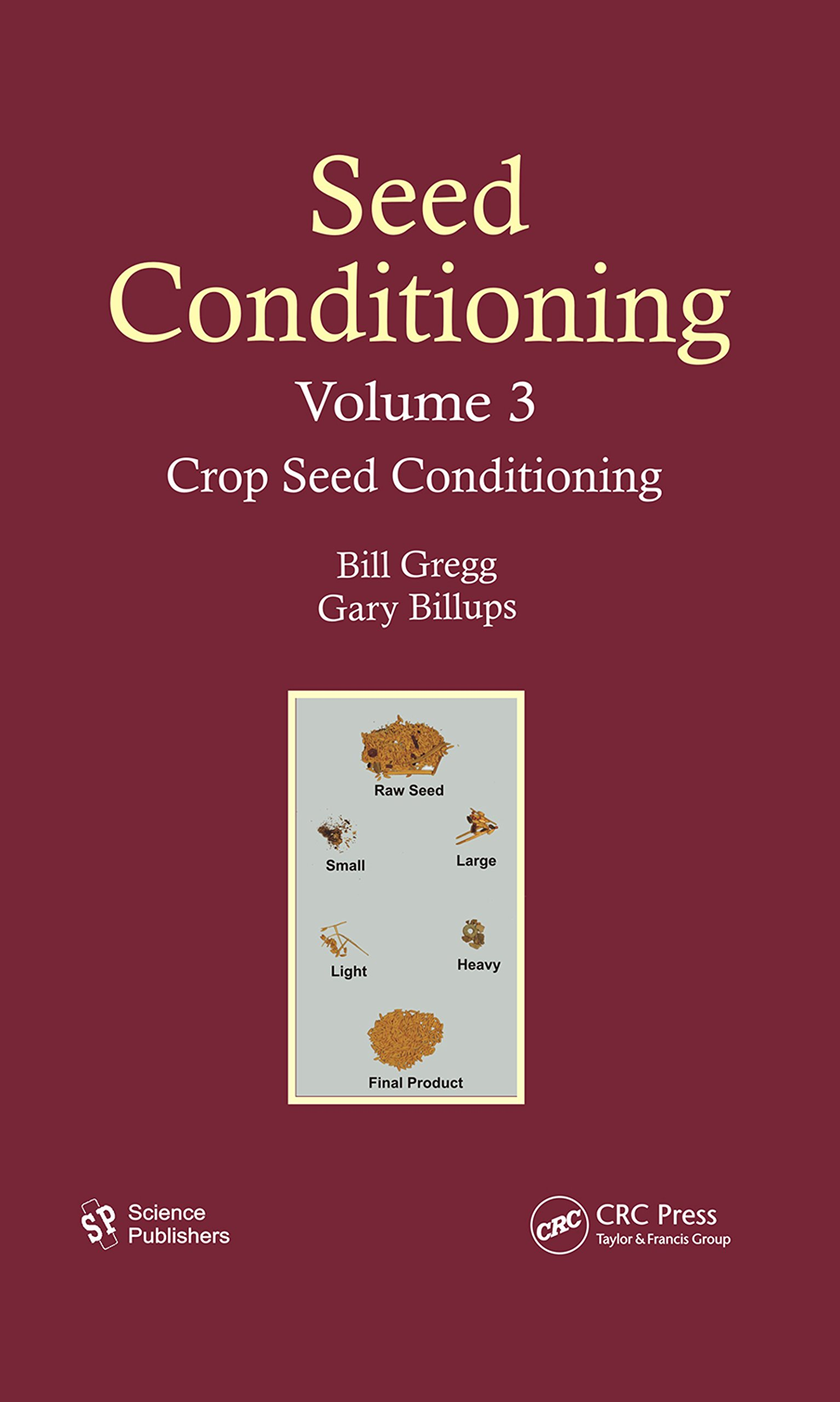Seed Conditioning, Volume 3: Crop Seed Conditioning (English Edition)
