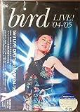 bird LIVE! '04-'05 [DVD]