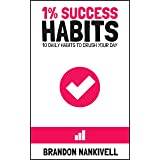 1% Success Habits: 10 Daily Habits to Crush Your Day