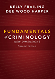 Fundamentals of Criminology: New Dimensions, Second Edition