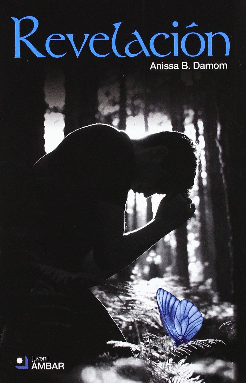 Revelacion (Juvenil (ambar)): Amazon.es: Damon, Anissa B.: Libros