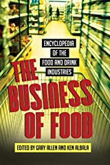 The Business of Food: Encyclopedia of the Food and Drink Industries Hardcover