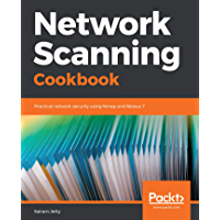 Network Scanning Cookbook: Practical network security using Nmap and Nessus 7 (English Edition)