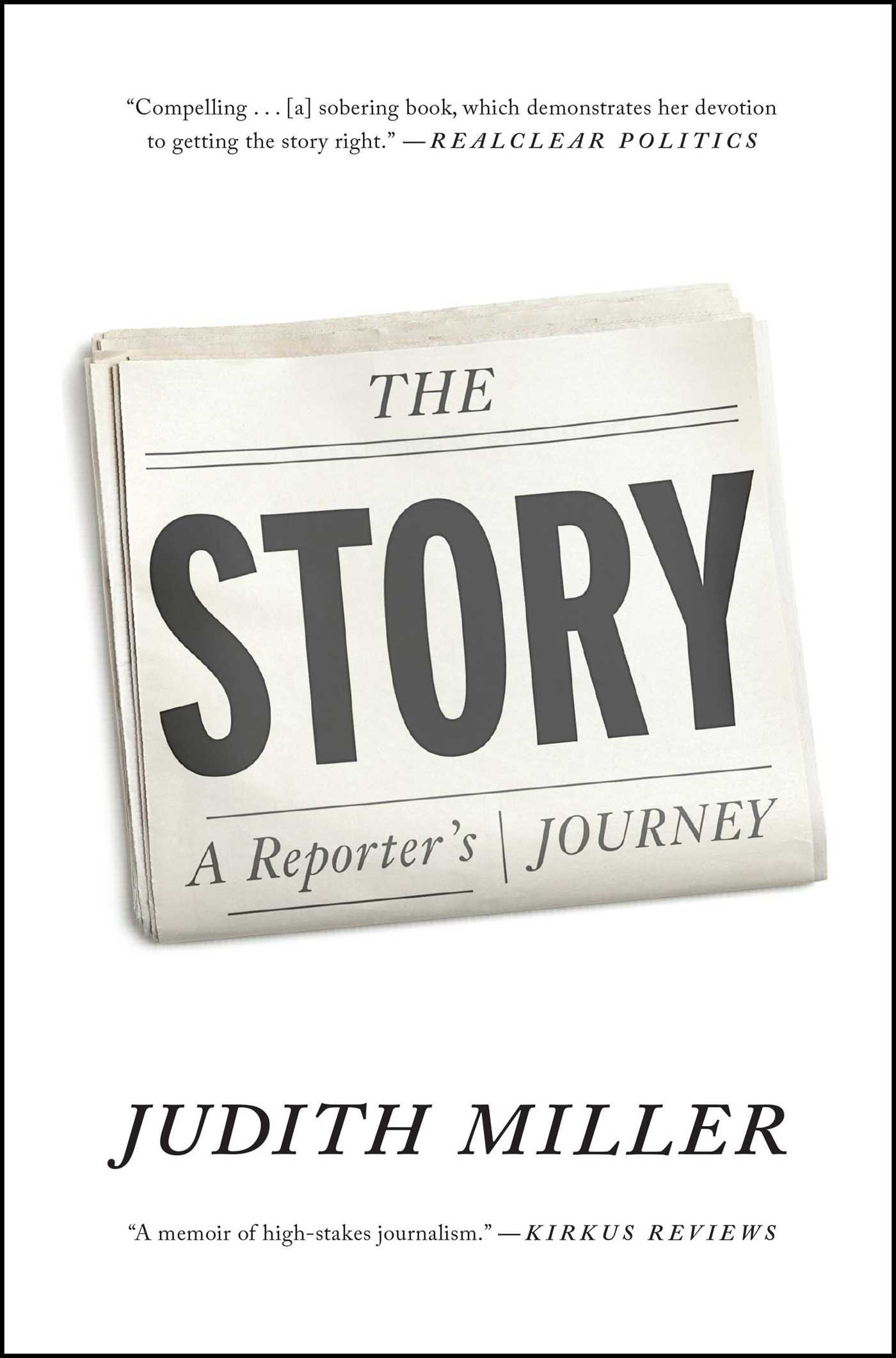 064e1c65 The Story: A Reporter's Journey: Judith Miller: 9781476716022 ...