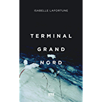 Terminal Grand Nord (French Edition)