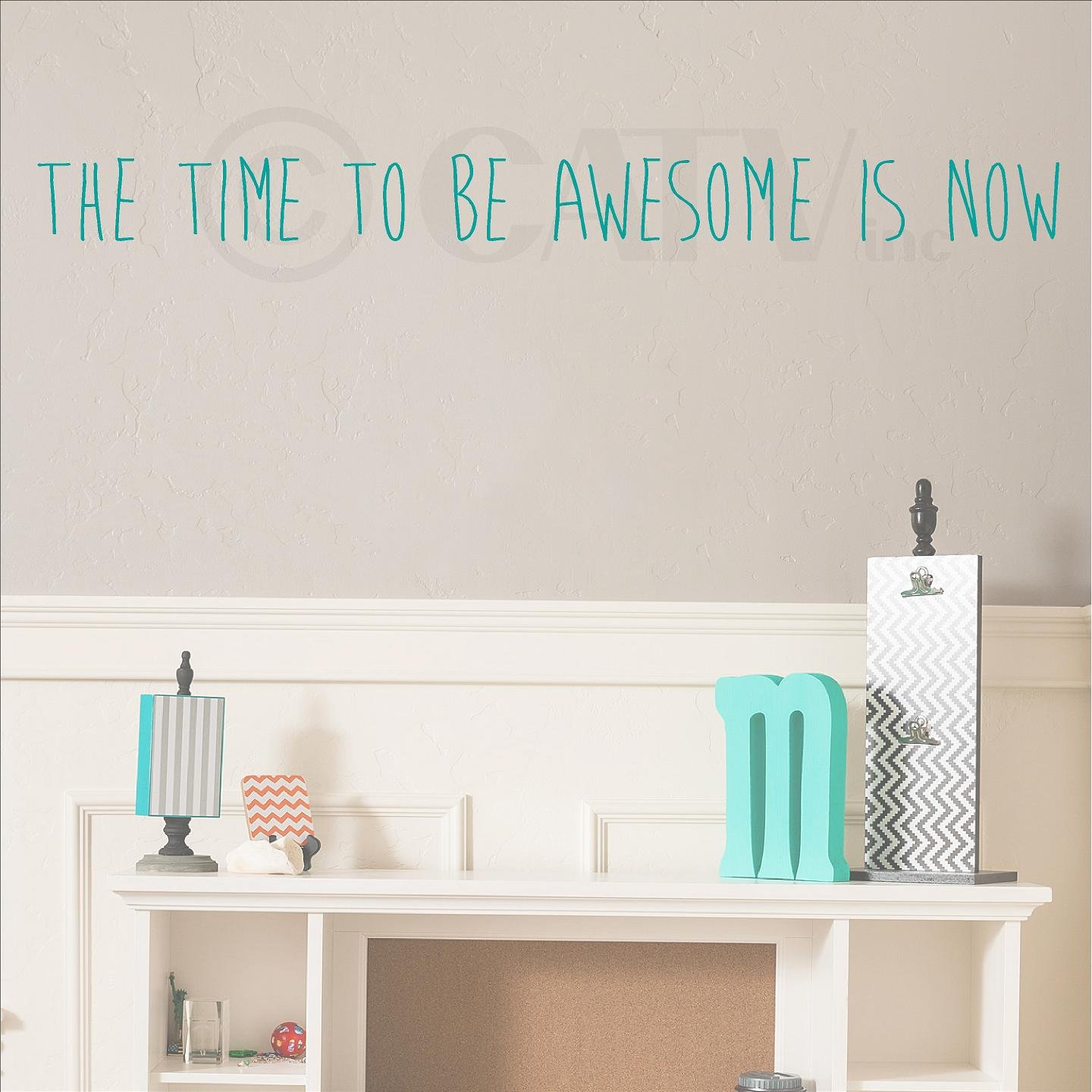 The Time to Be Awesome Is Now (M) Wall Saying Vinyl Lettering Home Decor Decal Stickers Quotes Vinyl Lettering Wall Decals