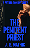 The Penitent Priest: A Murder Mystery Romance Introducing Father Tom Greer (The Father Tom Mysteries Book 1)