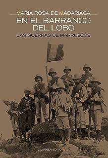 En el barranco del lobo: Las guerras de Marruecos (Alianza Ensayo)