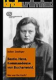 Bestie, Hexe, Kommandeuse von Buchenwald: Wer war Ilse Koch?