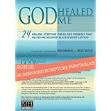 GOD Healed Me: with 24 BONUS inspiring healing scripture printables and promises that helped me recover. Black & White Editio