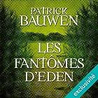 Les Fantômes d'Eden (Paul Becker 2) | Livre audio Auteur(s) : Patrick Bauwen Narrateur(s) : Antoine Tomé