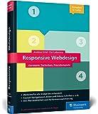 Responsive Webdesign: Konzepte, Techniken, Praxisbeispiele. Das Standardwerk in 3. Auflage!