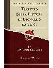 Trattato Della Pittura Di Lionardo Da Vinci (Classic Reprint)