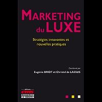 Marketing du luxe: Stratégies innovantes et nouvelles pratiques