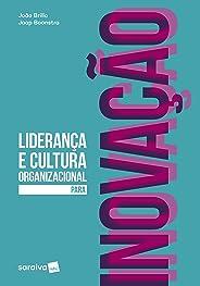 Liderança e cultura organizacional para inovação
