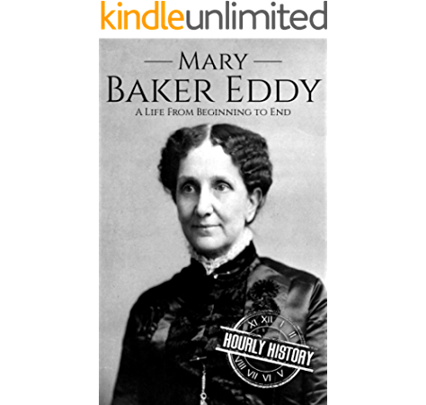 Amazon Com Mary Baker Eddy A Life From Beginning To End