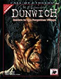 H.P. Lovecraft's Dunwich: Return to the Forgotten Village (Call of Cthulhu Roleplaying, 8802)