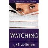 Watching (The Sensing Lust Series)