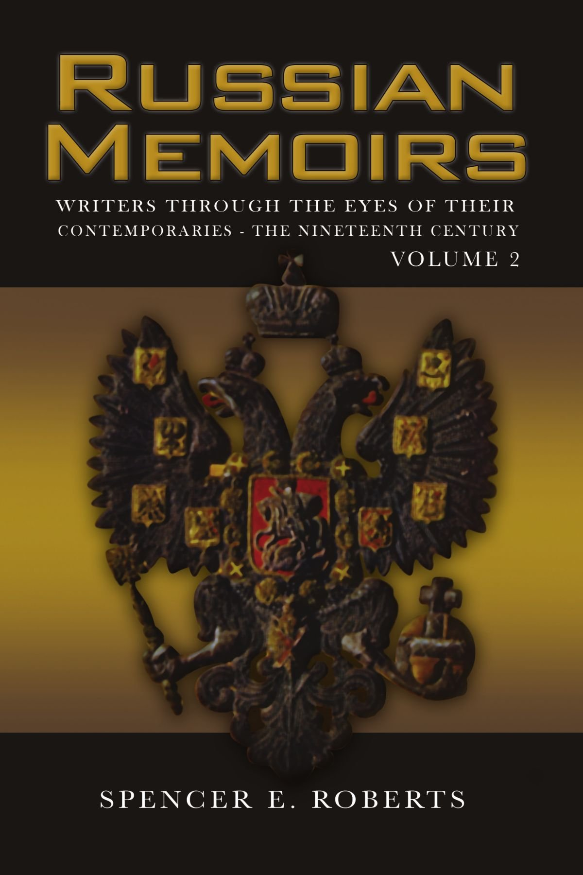 Russian Memoirs Volume 2: Writers Through the Eyes of Their Contemporaries - The Nineteenth Century Volume 2 PDF