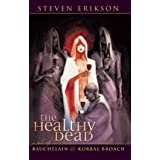 The Healthy Dead: A Tale of Bauchelain and Korbal Broach: The Tales of Bauchelain and Korbal Broach, Book Two