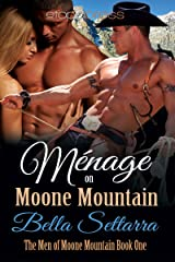 Menage on Moone Mountain (The Men of Moone Mountain Book 1)