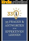 33 Fragen und Antworten zum effektiven Lernen (33 Ideen 1)