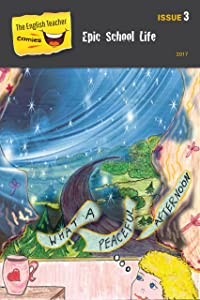 The English Teacher Comics - Issue 3: Epic School Life