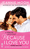 Because I Love You (A Forever Love Story)