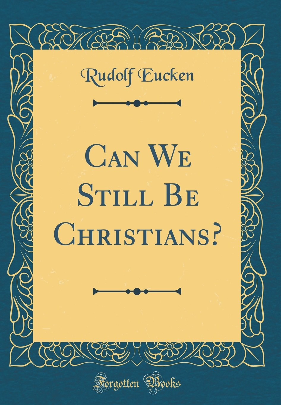 Can We Still Be Christians? (Classic Reprint) pdf